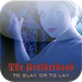 The Brotherhood: To Stay or to Lay